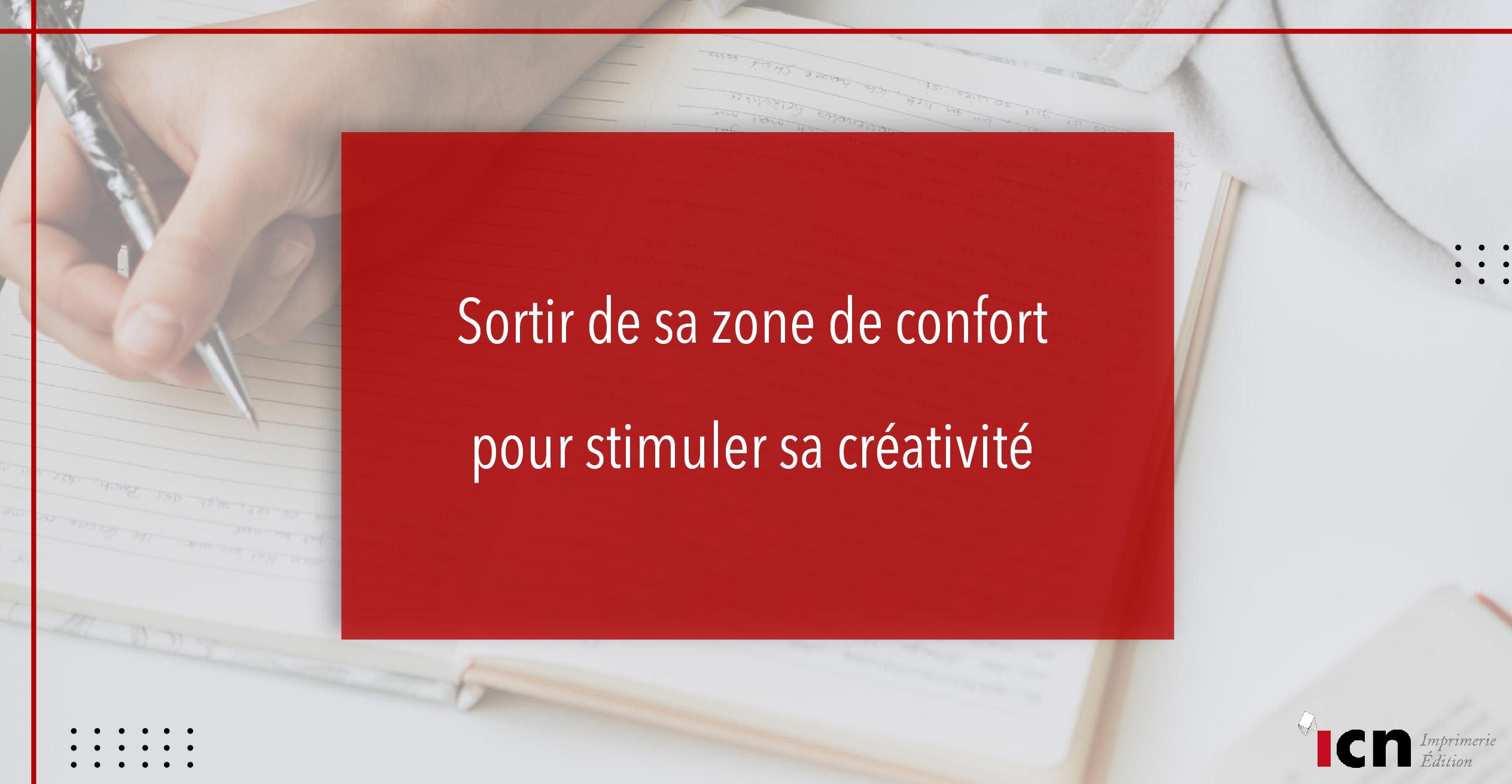 Sortir de sa zone de confort pour stimuler sa créativité